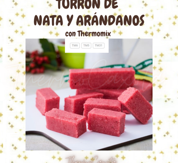 TURRÓN DE NATA Y ARÁNDANOS CON Thermomix®